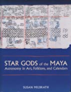 Star Gods of the Maya: Astronomy in Art,…