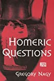 Nagy, Gregory: Homeric Questions