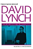 Nochimson, Martha: The Passion of David Lynch: Wild at Heart in Hollywood