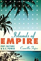 Islands of Empire: Pop Culture and U.S.…