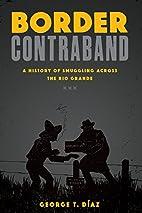 Border Contraband: A History of Smuggling…