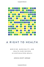 A Right to Health: Medicine, Marginality,…