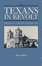 Texans in Revolt: The Battle for San…