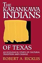 The Karankawa Indians of Texas: An…