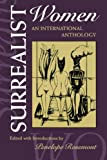Rosemont, Penelope: Surrealist Women: An International Anthology