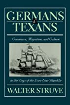 Germans & Texans: Commerce, Migration and…