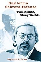 Guillermo Cabrera Infante: Two Islands, Many…
