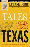 Dobie, James Frank: Tales of Old Time Texas