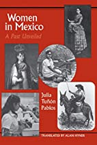 Women in Mexico: A Past Unveiled…