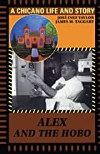 Alex and the Hobo : A Chicano Life and Story…