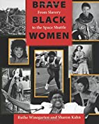 Brave Black Women: From Slavery to the Space…