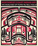 Holm, Bill: Northwest Coast Indian Art: An Analysis of Form