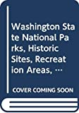 Kirk, Ruth: Washington State National Parks, Historic Sites, Recreation Areas, and Natural Landmarks