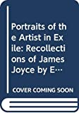 Potts, Willard: Portraits of the Artist in Exile: Recollections of James Joyce by Europeans