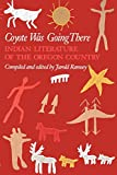 Ramsey, Jarold: Coyote Was Going There: Indian Literature of the Oregon Country