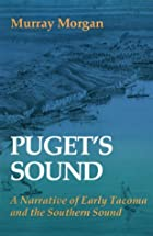 Puget's Sound: A Narrative of Early Tacoma…