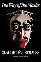The Way of the Masks by Claude Lévi-Strauss