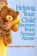 Helping Your Child Recover from Sexual Abuse…