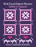 Hoskins, Nancy Arthur: Weft-Faced Pattern Weaves: Tabby to Taquete