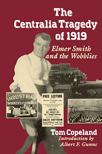 the-centralia-tragedy-of-1919-elmer-smith-and-the-wobblies-a-samuel-and-althea-stroum-book