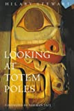 Stewart, Hilary: Looking at Totem Poles