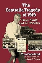 Centralia Tragedy of 1919: Elmer Smith and…