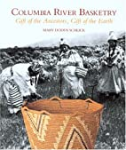 Columbia River Basketry: Gift of the…
