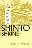 Nelson, John K.: A Year in the Life of a Shinto Shrine