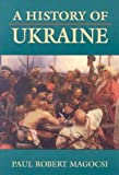 Magocsi, Paul R.: A History of the Ukraine