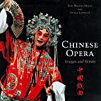 Chinese Opera: Images and Stories by Peter…