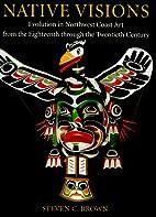Native Visions: Evolution in Northwest Coast…