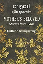 Mother's Beloved: Stories from Laos by…
