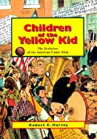 Children of the Yellow Kid: The Evolution of…