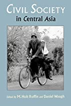 Civil Society in Central Asia by M. Holt…