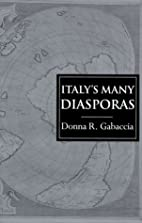 Italy's Many Diasporas (Global Diasporas) by…