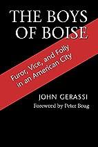 The Boys of Boise: Furor, Vice & Folly in an…
