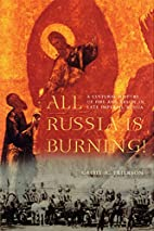 All Russia Is Burning: A Cultural History of…