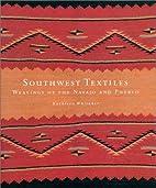 Southwest Textiles: Weavings of the Pueblo…