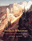 Hassrick, Peter H.: Drawn to Yellowstone: Artists in America's First National Park