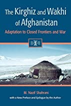 The Kirghiz and Wakhi of Afghanistan:…