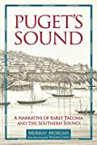 Morgan, Murray Cromwell: Puget&#39;s Sound: A Narrative of Early Tacoma and the Southern Sound