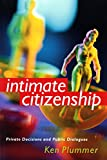 Plummer, Kenneth: Intimate Citizenship: Private Decisions and Public Dialogues