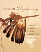 Arts of Diplomacy: Lewis and Clark's Indian…
