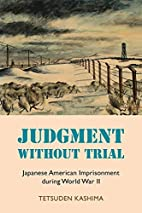Judgment without Trial: Japanese American…