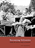 Schwartzenberg, Susan: Becoming Citizens: Family Life And The Politics Of Disability