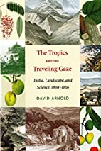 The Tropics And the Traveling Gaze: India,…