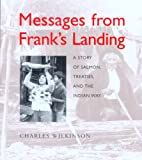 Wilkinson, Charles: Messages from Franks Landing: A Story Of Salmon, Treaties, And The Indian Way