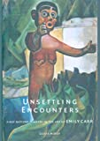 Moray, Gerta: Unsettling Encounters : First Nations Imagery in the Art of Emily Carr