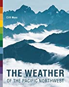 The Weather of the Pacific Northwest by…