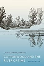 Cottonwood and the River of Time: On Trees,…